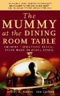 The Mummy at the Dining R