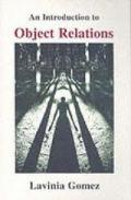 An Introduction to Object Relations 客体关系简介 / Lavinia Gomez,
