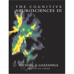 The Cognitive Neurosciences III: Third Edition