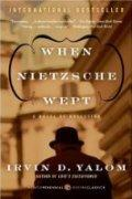When Nietzsche Wept: A Novel of Obsession / Irvin D. Yalom