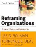 Reframing Organizations: Artistry, Choice and Leadership / Terrence E. Deal