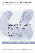 Murdered Father, Dead Father: Revisiting the Oedipus Complex / Rosine J. Perelberg